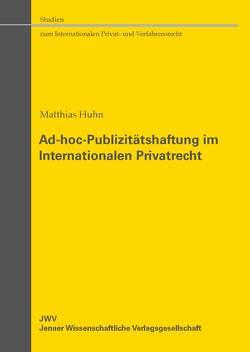 Ad-hoc-Publizitätshaftung im Internationalen Privatrecht von Hühn,  Matthias