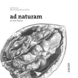 ad naturam von Damian,  Karl, Sonntag-Ramirez Ponce,  Ink