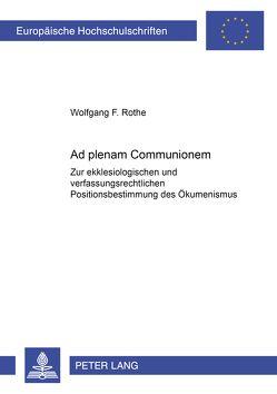 «Ad plenam Communionem» von Rothe,  Wolfgang F.