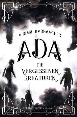 Ada (Band 1): Die vergessenen Kreaturen von Rademacher,  Miriam