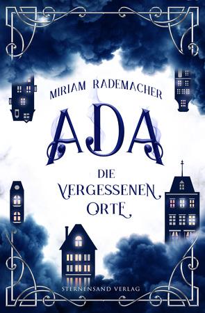 Ada (Band 2): Die vergessenen Orte von Rademacher,  Miriam