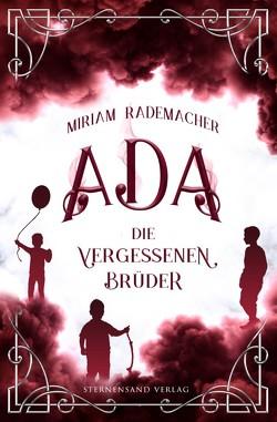 Ada (Band 3): Die vergessenen Brüder von Rademacher,  Miriam