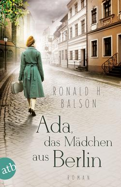Ada, das Mädchen aus Berlin von Balson,  Ronald H., Weber-Jarić,  Gabriele
