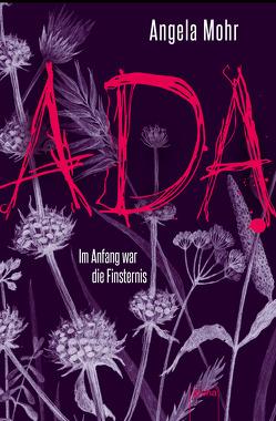 Ada. Im Anfang war die Finsternis von Mohr,  Angela