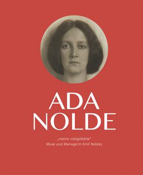 """Ada Nolde """"meine vielgeliebte"""" von Becker,  Astrid, Ring,  Christian"""