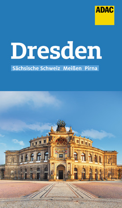 ADAC Reiseführer Dresden und Sächsische Schweiz von Schnurrer,  Elisabeth