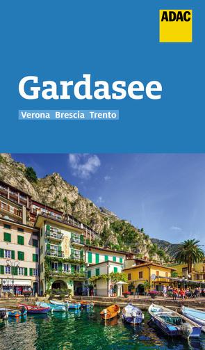 ADAC Reiseführer Gardasee mit Verona, Brescia, Trento von Aigner,  Gottfried, Fleschhut,  Max