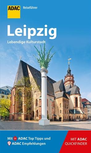 ADAC Reiseführer Leipzig von Lopez-Guerrero,  Gabriel Calvo, Tzschaschel,  Sabine, van Rooij,  Jens