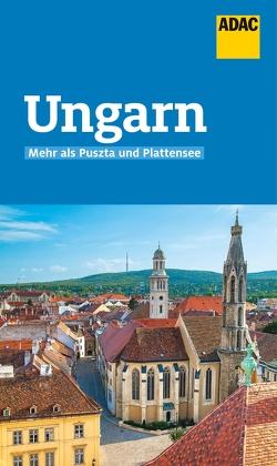 ADAC Reiseführer Ungarn von Hirsch,  Daniel, Weil,  Lisa Erzsa
