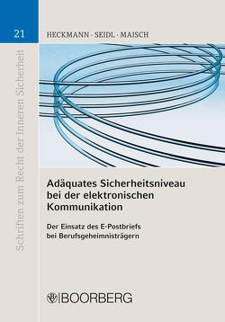 Adäquates Sicherheitsniveau bei der elektronischen Kommunikation von Heckmann,  Dirk, Maisch,  Michael Marc, Seidl,  Alexander