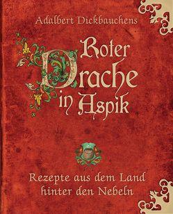 Adalbert Dickbauchens Roter Drache in Aspik von Dickbauchens,  Adalbert