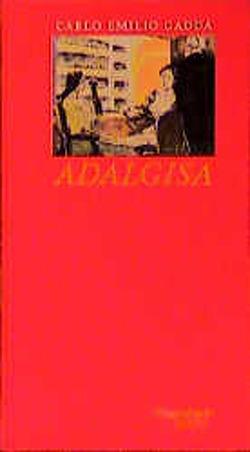 Adalgisa von Gadda,  Carlo Emilio, Kienlechner,  Toni