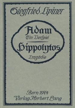 Adam, ein Vorspiel- Hippolytos, Tragödie von Lipiner,  Siegfried