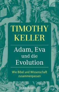 Adam, Eva und die Evolution von Keller,  Timothy