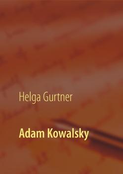 Adam Kowalsky von Gurtner,  Helga
