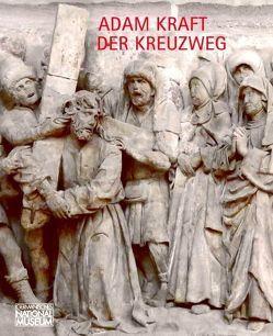 Adam Kraft – Der Kreuzweg von Hartleitner,  Walter, Kammel,  Frank Matthias, Mack,  Oliver, Müller,  Katrin, Ottweiler,  Wibke