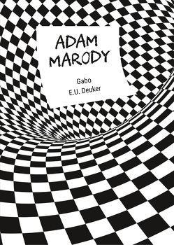 Adam Marody von Deuker,  E. U., Gabo