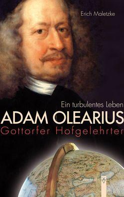 Adam Olearius von Maletzke,  Erich