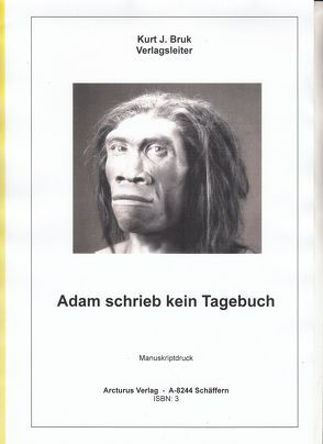 Adam schrieb kein Tagebuch von Bruk,  Kurt Josef