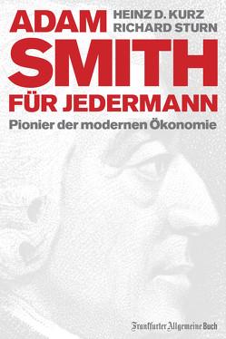 Adam Smith für jedermann von Kurz,  Heinz D., Sturn,  Richard
