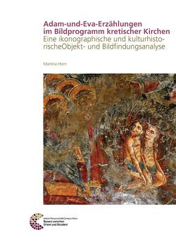 Adam-und-Eva-Erzählungen im Bildprogramm kretischer Kirchen von Horn,  Martina