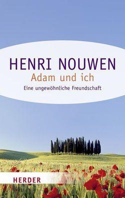 Adam und ich von Johna,  Franz, Johna,  Irene, Nouwen,  Henri J. M., Wilmer,  Heiner