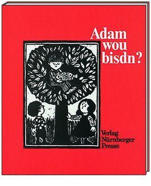 Adam wou bisdn? von Kleinlein,  Lothar, Stauber,  Christa