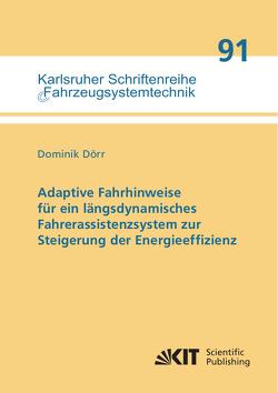 Adaptive Fahrhinweise für ein längsdynamisches Fahrerassistenzsystem zur Steigerung der Energieeffizienz von Dörr,  Dominik