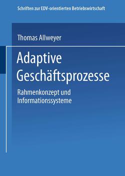 Adaptive Geschäftsprozesse von Allweyer,  Thomas