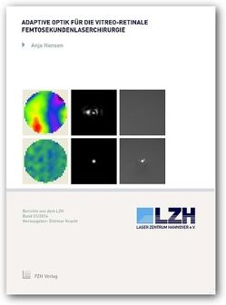 Adaptive Optik für die vitreo-retinale Femtosekundenlaserchirurgie von Hansen,  Anja, Kracht,  Dietmar
