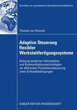 Adaptive Steuerung flexibler Werkstattfertigungssysteme von Rosenberg,  Prof. Dr. Otto, van Brackel,  Thomas