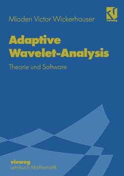 Adaptive Wavelet-Analysis von Jetter,  Kurt, Wickerhauser,  Mladen Victor