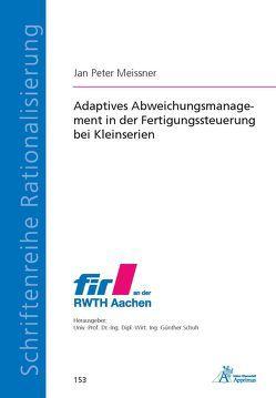 Adaptives Abweichungsmanagement in der Fertigungssteuerung bei Kleinserien von Meissner,  Jan Peter