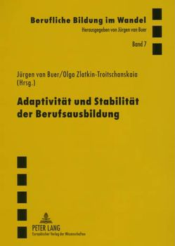 Adaptivität und Stabilität der Berufsausbildung von van Buer,  Jürgen, Zlatkin-Troitschanskaia,  Olga
