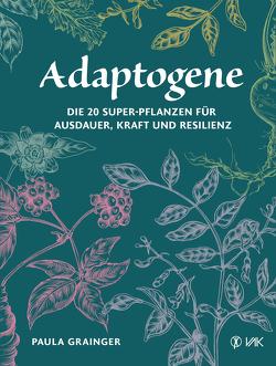 Adaptogene von Grainger,  Paula, Oechsler,  Rotraud