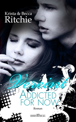 Addicted for now – Vereint von Reitbauer,  Jutta E., Ritchie,  Becca, Ritchie,  Krista