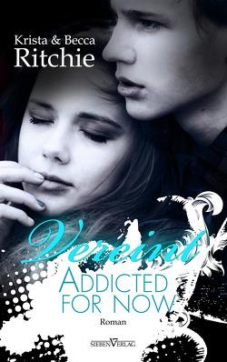 Addicted for now – Vereint von Reitbauer,  Jutta E., Ritchie,  Becca, Ritchie,  Krista