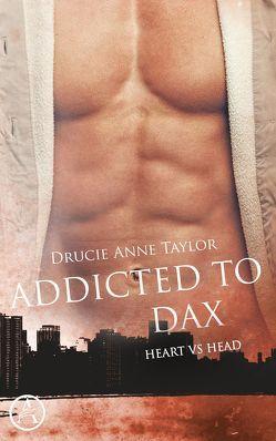Addicted to Dax von Taylor,  Drucie Anne