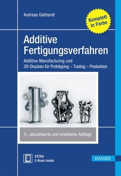 Additive Fertigungsverfahren von Gebhardt,  Andreas