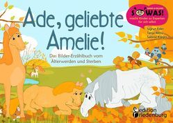 Ade, geliebte Amelie! Das Bilder-Erzählbuch vom Älterwerden und Sterben von Eder,  Sigrun, Klaeger,  Sabine, Wenz,  Tanja