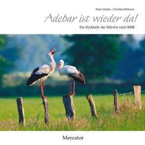 Adebar ist wieder da! von Behrens,  Christian, Glader,  Hans