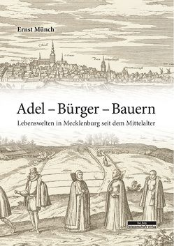 Adel – Bürger – Bauern von Buchsteiner,  Martin, Creuzberger,  Stefan, Münch,  Ernst, Strahl,  Antje, Stutz,  Reno, von Thiessen,  Hillard