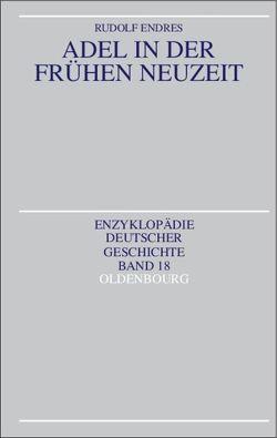 Adel in der Frühen Neuzeit von Endres,  Rudolf