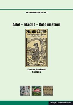 Adel – Macht – Reformation von Schattkowsky,  Martina