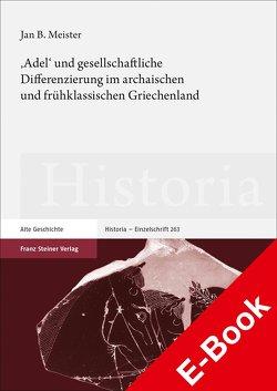 'Adel' und gesellschaftliche Differenzierung im archaischen und frühklassischen Griechenland von Meister,  Jan Bernhard