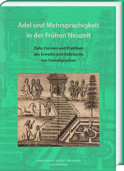 Adel und Mehrsprachigkeit in der Frühen Neuzeit von Flurschütz da Cruz,  Andreas, Glück,  Helmut, Häberlein ,  Mark