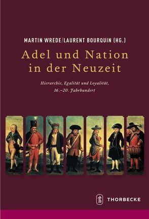 Adel und Nation in der Neuzeit von Bourquin,  Laurent, Wrede,  Martin
