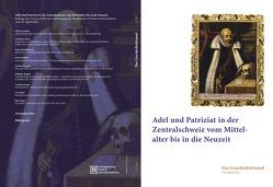 Adel und Patriziat in der Zentralschweiz vom Mittelalter bis in die Neuzeit