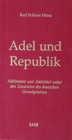 Adel und Republik von Heinz,  Karl Eckhart