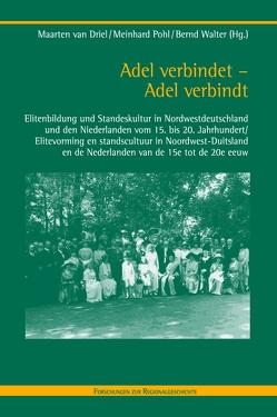 Adel verbindet – Adel verbindt von Driel,  Maarten van, Pohl,  Meinhard, van Driel,  Maarten, Walter,  Bernd